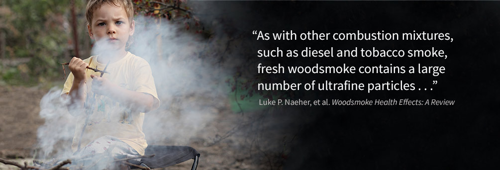 """As with other combustion mixtures, such as diesel and tobacco smoke, fresh woodsmoke contains a large number of ultrafine particles"" quote"